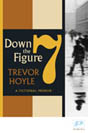 Down The Figure 7 by Trevor Hoyle