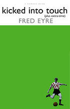 Fred Eyre - Kicked Into Touch
